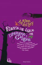 flavia de luce og drengen i galgen - bog