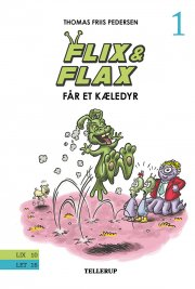 flix & flax #1: flix & flax får et kæledyr - bog