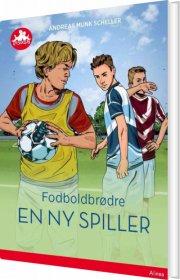 fodboldbrødre - en ny spiller - rød læseklub - bog
