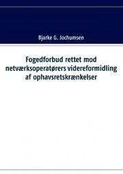 fogedforbud rettet mod netværksoperatørers videreformidling af ophavsretskrænkelser - bog