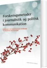 forskningsmetoder i journalistik og politisk kommunikation - bog