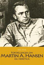 fortællingen om martin a. hansen og heretica - bog