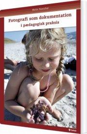 fotografi som dokumentation - i pædagogisk praksis - bog