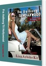 fra aalborg til hollywood - bog