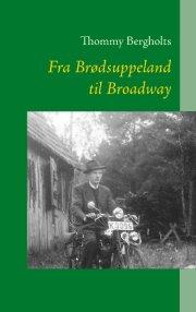 fra brødsuppeland til broadway - bog
