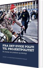 fra det evige politi til projektpolitiet - bog