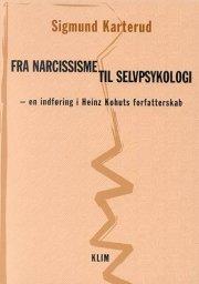 fra narcissisme til selvpsykologi - bog