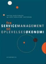 fra servicemanagement til oplevelsesøkonomi - bog