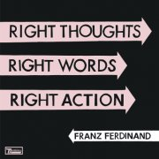 franz ferdinand - right thoughts, right words, right action - cd