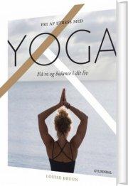 fri af stress med yoga - bog