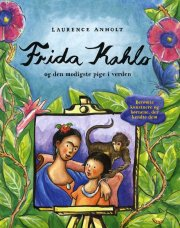 frida kahlo og den modigste pige i verden - bog