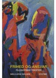 Frihed Og Ansvar - Niels Arne Nielsen - Bog