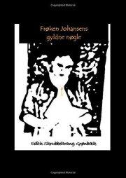 frk. johansens gyldne nøgle - bog