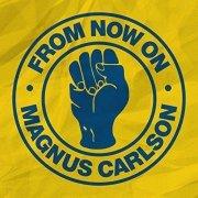 magnus carlson - from now on / beggin - single - Vinyl / LP