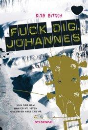 fuck dig, johannes! - bog