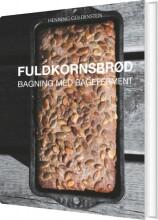 fuldkornsbrød - bagning med bageferment - bog