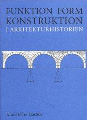 funktion, form, konstruktion i arkitekturhistorien - bog
