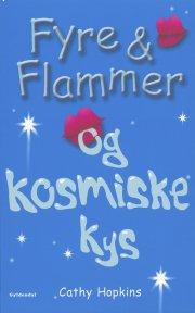 fyre & flammer 2 - fyre & flammer og kosmiske kys - bog