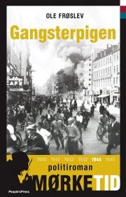gangsterpigen - bind 6 i serien mørketid - historien om danmark under besættelsen - bog