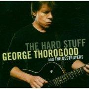 george thorogood - the hard stuff - cd
