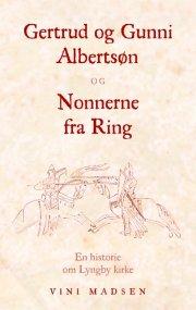gertrud og gunni albertsøn og nonnerne fra ring - bog