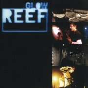 reef - glow - Vinyl / LP