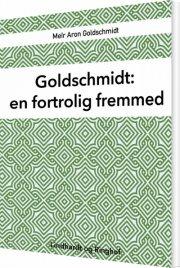 goldschmidt: en fortrolig fremmed - bog