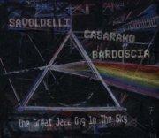 savoldelli casarano bardoscia - great jazz gig in the sky - cd