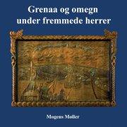 grenaa og omegn under fremmede herrer - bog