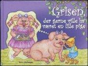grisen, der gerne ville ha' været en lille pige - bog