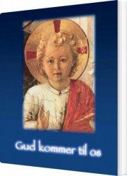 gud kommer til os - bog