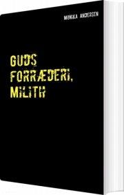 guds forræderi, milith - bog