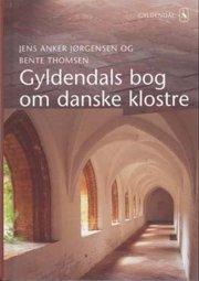 gyldendals bog om danske klostre - bog