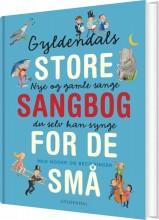 gyldendals store sangbog for de små - bog
