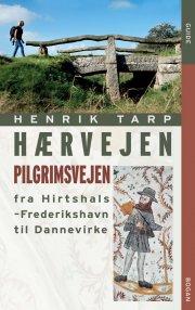 hærvejen - pilgrimsvejen fra hirthshals til dannevirke - bog