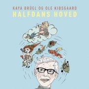 kaya brüel og ole kibsgaard - halfdans hoved - cd