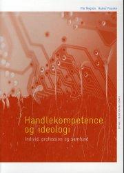 handlekompetence og ideologi - bog
