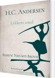 h.c. andersen. lykkens smed - bog