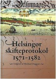 helsingør skifteprotokol 1571-1582 - bog