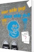 her står jeg - hvor står du? - bog
