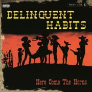 delinquent habits - here comes the horns - Vinyl / LP