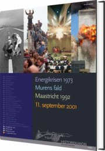 historiekanon, energikrise 1973, murens fald maastricht 1992, 11. september 2001 - bog