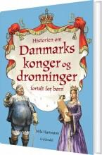 historien om danmarks konger og dronninger - fortalt for børn - bog