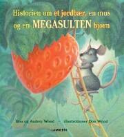 historien om et jordbær, en mus og en megasulten bjørn - bog