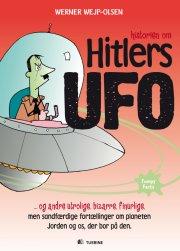 historien om hitlers ufo og andre utrolige, bizarre, finurlige, men sandfærdige fortællinger om planeten jorden og os, der b - bog