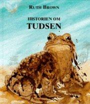 historien om tudsen og hvorfor den har sådan et bredmundet smil - bog