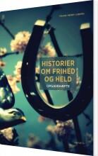 historier om frihed og held - opgavehæfte - bog