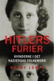 Hitlers Furier - Wendy Lower - Bog
