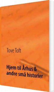 hjem til århus & andre små historier - bog