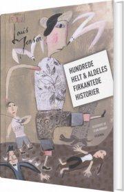 hundrede helt & aldeles firkantede historier - bog